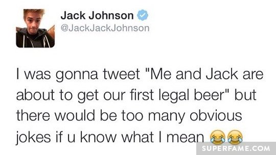 Jack Johnson's legal beer joke.