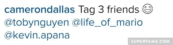 Cameron Dallas innocently tagged three friends.