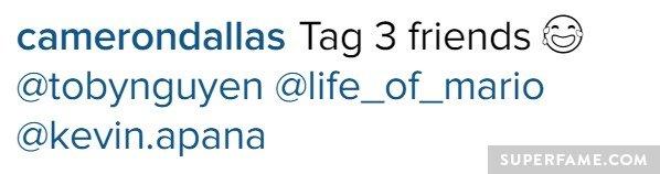 Cameron Dallas innocently tagged three friends.