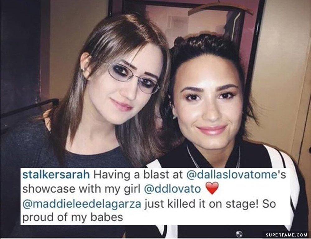 Stalker Sarah and Demi Lovato.